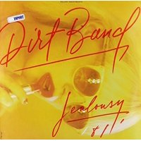 Dirt Band: Jealousy (Vinyl)