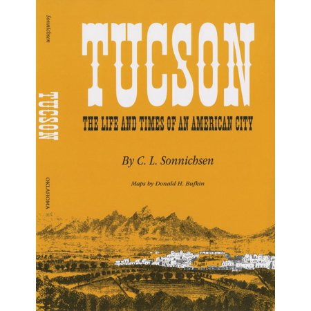 Tucson : The Life and Times of an American City - Party City In Tucson