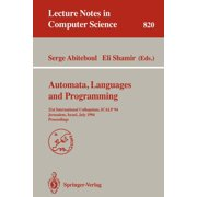 Lecture Notes in Computer Science: Automata, Languages, and Programming : 21st International Colloquium, Icalp '94, Jerusalem, Israel, July 11-14, 1994. Proceedings (Series #820) (Paperback)