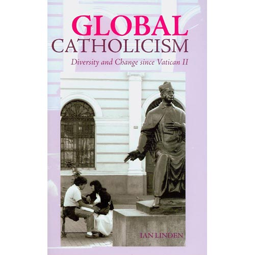 Global Catholicism : Diversity and Change Since Vatican II