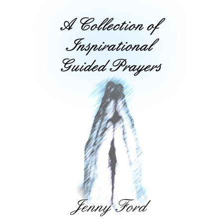 A Collection of Inspirational Guided Prayers - eBook - Inspirational Prayer