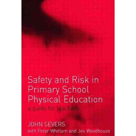 Safety And Risk In Primary School Physical Edcuation  A Guide For Teachers