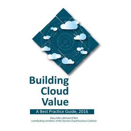 Building Cloud Value : A Best Practice Guide, (Best Value For Money Microwave)