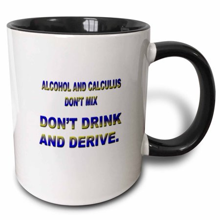 3dRose ALCOHOL AND CALCULUS DONT MIX DONT DRINK AND DERIVE - Two Tone Black Mug, 11-ounce - Halloween Themed Drinks Alcohol