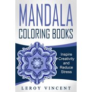 Mandala Coloring Books: Mandala Coloring Books: Inspire Creativity and Reduce Stress (Paperback)