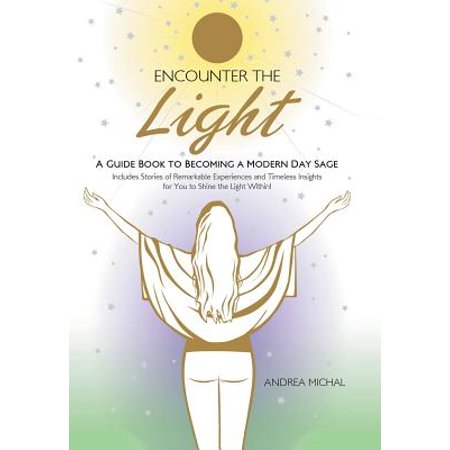 Encounter the Light : A Guide Book to Becoming a Modern Day Sage ()