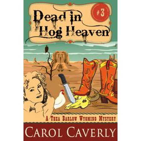 - Dead in Hog Heaven (A Thea Barlow Wyoming Mystery, Book 3) - eBook
