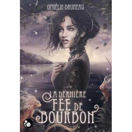 - La dernière fée de Bourbon - eBook