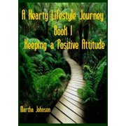Hearty Lifestyle Journey-Keeping a Positive Attitude - eBook