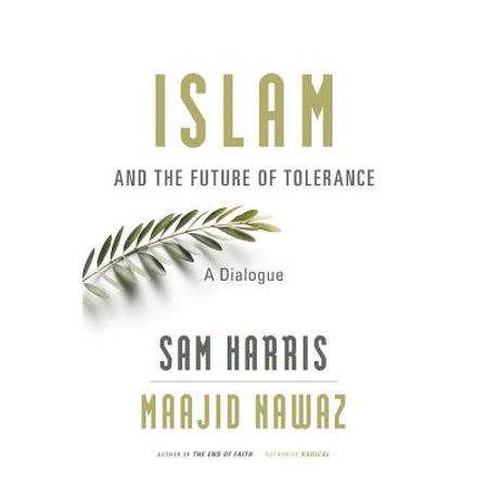 Islam and the Future of Tolerance : A Dialogue (Islam And The Future Of Tolerance Audiobook)