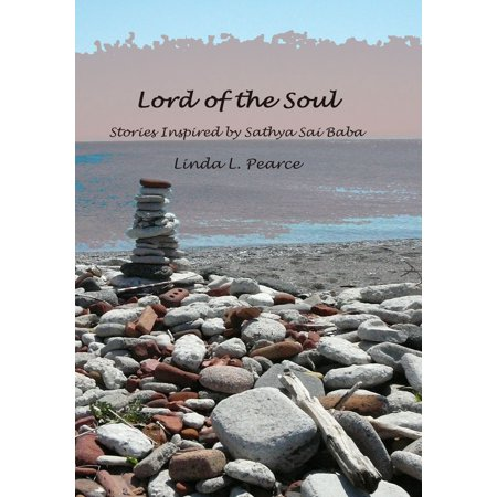Lord Of The Soul: Stories Inspired By Sathya Sai Baba - (Sri Sathya Sai Baba Thought For The Day)