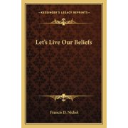 Let's Live Our Beliefs (Paperback)