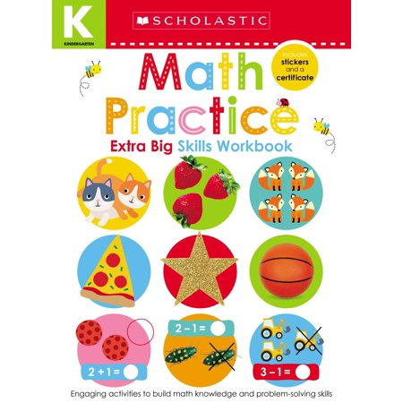 Math Practice Book - Math Practice (Scholastic Early Learners: Kindergarten Extra Big Skills Workbook)