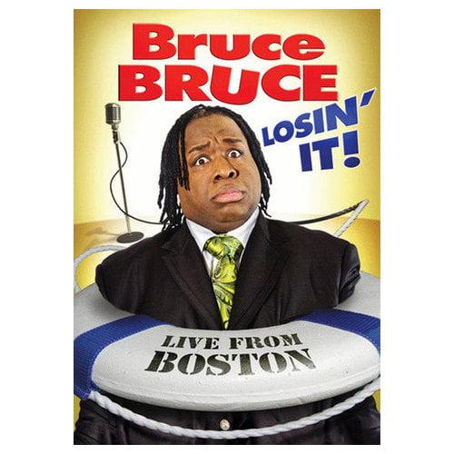 Bruce Bruce: Losin' It! (2010)