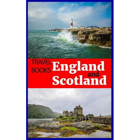 Travel Books England and Scotland : Blank Travel Journal, 5 X 8, 108 Lined Pages (Travel Planner & (Planning A Trip To England And Scotland)