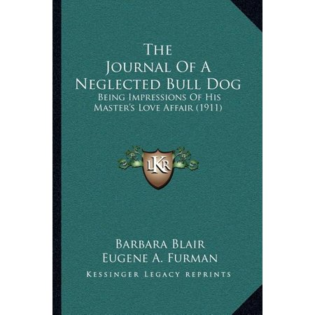 The Journal of a Neglected Bull Dog : Being Impressions of His Master's Love Affair (1911) Impressions Journal Book