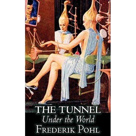 The Tunnel Under the World by Frederik Pohl, Science Fiction,