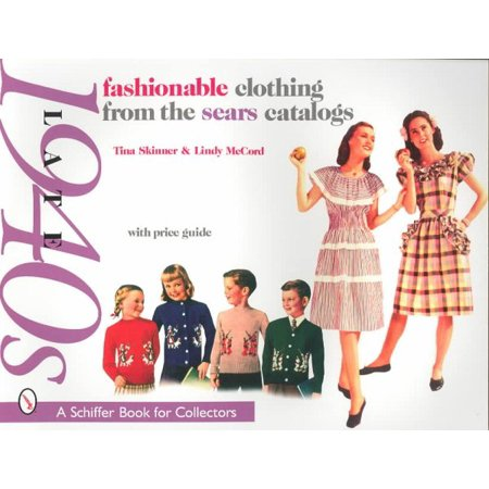 Brochure Catalog Guide - Fashionable Clothing from the Sears Catalogs Late 1940s : With Price Guide