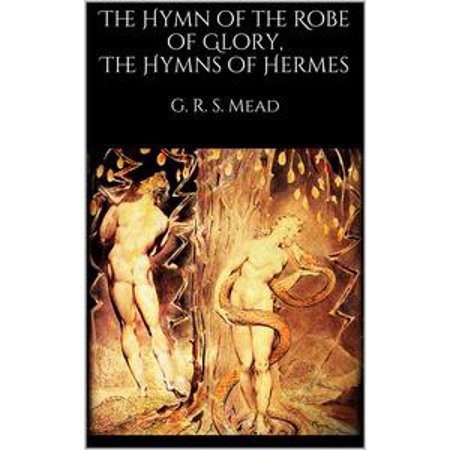 Religious Robe (The Hymn of the Robe of Glory, The Hymns of Hermes -)