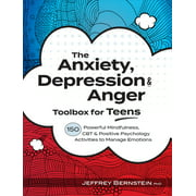 Anxiety, Depression & Anger Toolbox for Teens: 150 Powerful Mindfulness, CBT & Positive Psychology Activities to Manage Emotions (Paperback)