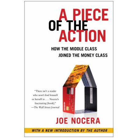 A Piece Of The Action  When The Middle Class Joined The Money Class