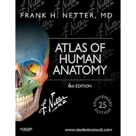 Atlas Of Human Anatomy  25Th Anniversary Edition