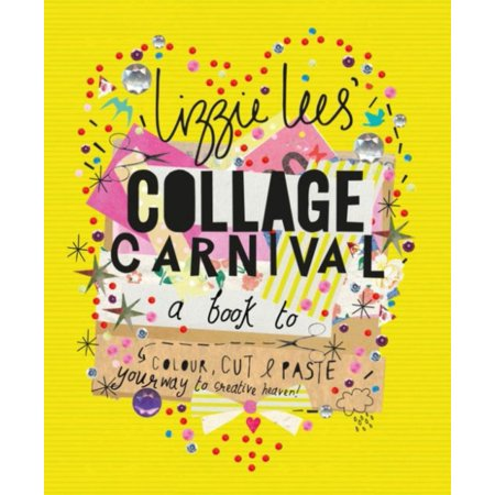 Collage Carnival: A Book to Colour, Cut & Paste Your Way to Creative Heaven! (Paperback)