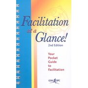 Facilitation at a Glance! : A Pocket Guide of Tools and Techniques for Effective Meeting Facilitation