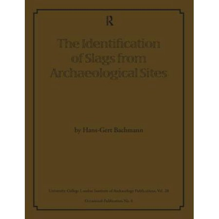 The Identification of Slags from Archaeological Sites