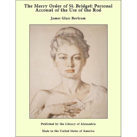 The Merry Order of St. Bridget: Personal Account of the Use of the Rod -