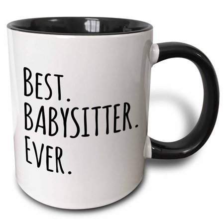 3dRose Best Babysitter Ever - Child-minder gifts - a way to say thank you for looking after the kids, Two Tone Black Mug,