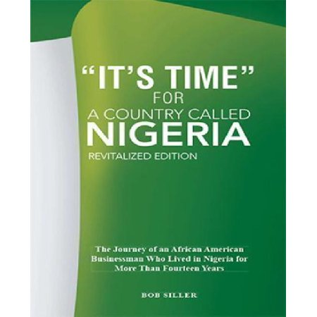 A Country Called Nigeria  The Journey Of An African American Businessman Who Lived In Nigeria For More Than Fourteen Years