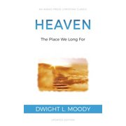 Heaven: The Place We Long For (Paperback)