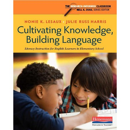 Cultivating Knowledge Building Language Literacy Instruction For