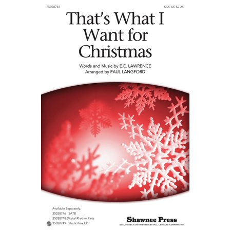Christmas Shawnee Press - Shawnee Press That's What I Want For Christmas SSA arranged by Paul Langford