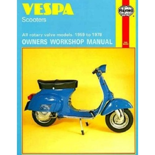 Vespa Scooters Owners Workshop Manual: All Rotary Valve Models 1959 to 1978: No. 126