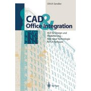 CAD & Office Integration : OLE F�r Design Und Modellierung - Eine Neue Technologie F�r CA-Software