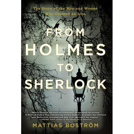 From Holmes to Sherlock : The Story of the Men and Women Who Created an (Sherlock Holmes And The Spider Woman 1944)