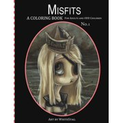 Misfits a Coloring Book for Adults and Odd Children : Art by White Stag.