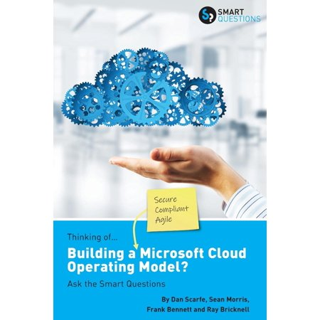 Thinking of...Building a Microsoft Cloud Operating Model? Ask the Smart