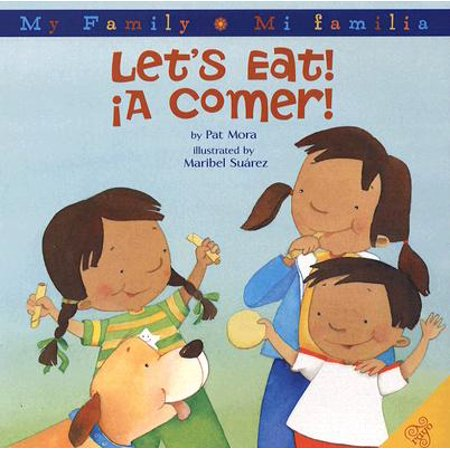 Let's Eat!/A Comer! : Bilingual Spanish-English (Mesa Para Ni??os Comer)