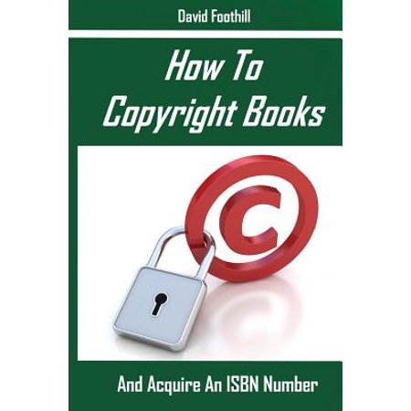 How to Copyright Books and Acquire an ISBN Number