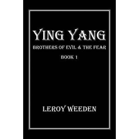 Ying Yang Book 1 Brothers of Evil & the Fear