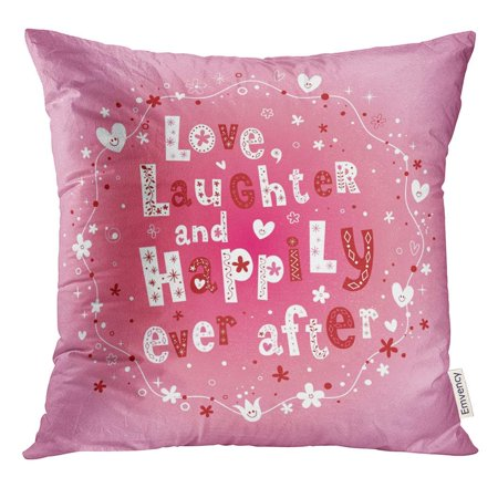 CMFUN Pink Event Love Laughter and Happily Ever After Wedding Design Garland Pillow Case 18x18 Inches Pillowcase