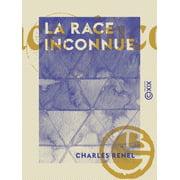 La Race inconnue - eBook