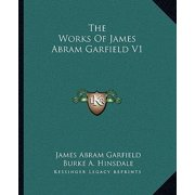 The Works of James Abram Garfield V1