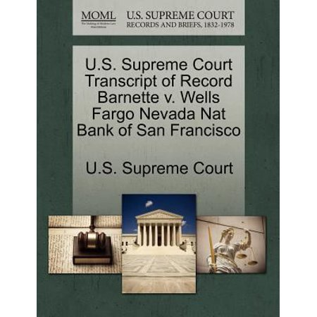 U S  Supreme Court Transcript Of Record Barnette V  Wells Fargo Nevada Nat Bank Of San Francisco