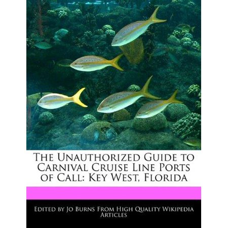 The Unauthorized Guide To Carnival Cruise Line Ports Of Call  Key West  Florida
