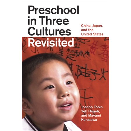 Preschool in Three Cultures Revisited : China, Japan, and the United States
