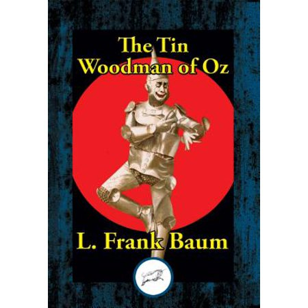 The Tin Woodman of Oz - eBook (The Tin Woodman Of Oz First Edition)